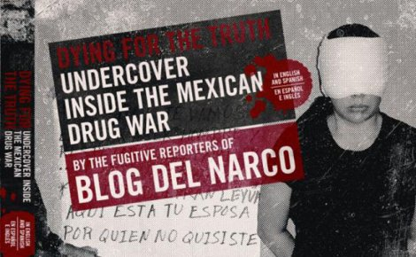"Cover of the book: ""Dying for the Truth: Undercover Inside the Mexican Drug War by the Fugitive Reporters of Blog del Narco."" Photo: Yahoo News."